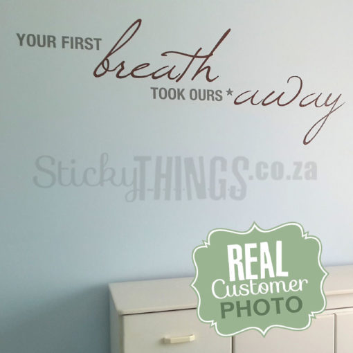 The First Breath Wall Art Vinyl is a a saying about your baby's forst breath taking your breath away.