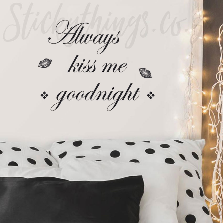 Always Kiss Me Goodnight Wall Decal In A Bedroom